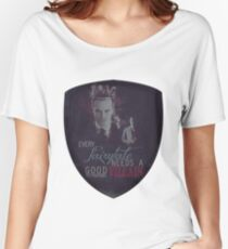 Every fairytale needs a good old, old-fashioned villain. Women's Relaxed Fit T-Shirt