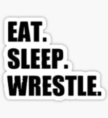 Eat Sleep Wrestle - Wrestling Design Sticker