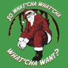 What'cha Want Santa by Dansmash