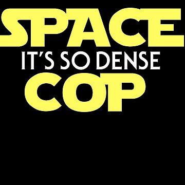 Space Cop: The Density Awakens by LordKeegan