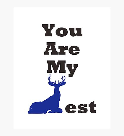 You Are My Dearest Photographic Print