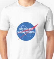Houston, I Have So Many Problems T-Shirt