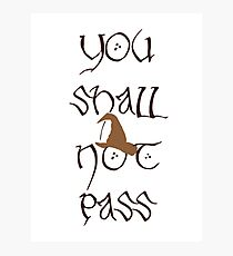 You Shall Not Pass! Photographic Print