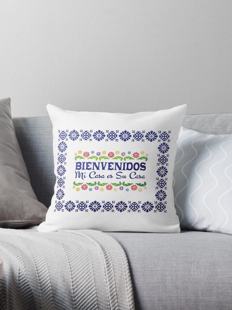 bienvenidos welcome mi casa es su casa throw pillows by nalin solis redbubble. Black Bedroom Furniture Sets. Home Design Ideas