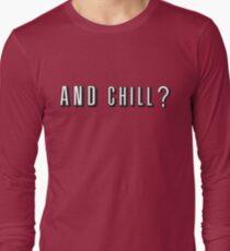 And Chill - Netflix T-Shirt