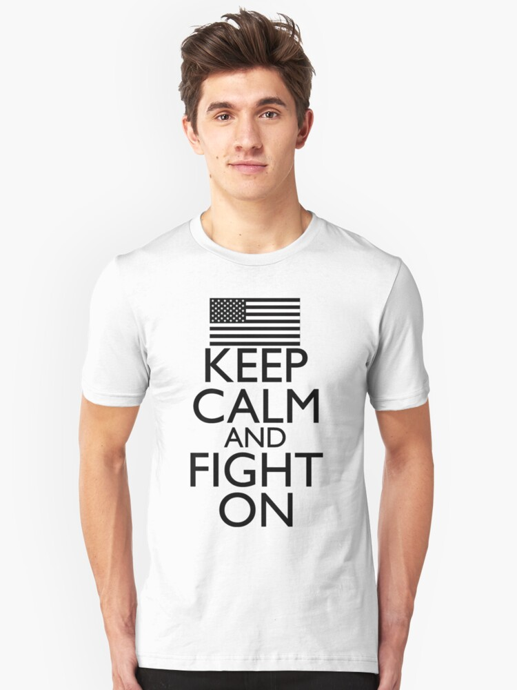 Keep Calm and Fight On Black and White Unisex T-Shirt Front