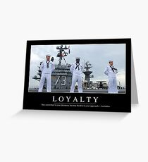 Loyalty: Inspirational Quote and Motivational Poster Greeting Card