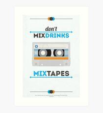 Don't Mix Drinks, Mixtapes Art Print