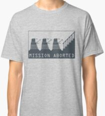 Mission Aborted Classic T-Shirt