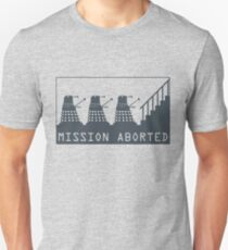 Mission Aborted Unisex T-Shirt