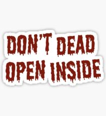 DON'T DEAD OPEN INSIDE Sticker