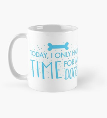 Today, I only have time for my DOGS Mug