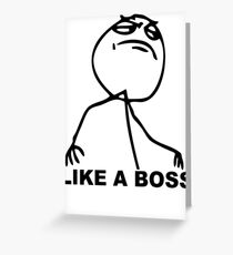 Like a Boss Meme Greeting Card
