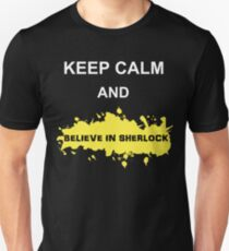Keep Calm and Believe in Sherlock T-Shirt