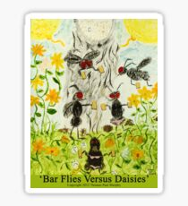 Bar Flies Versus Daisies Sticker