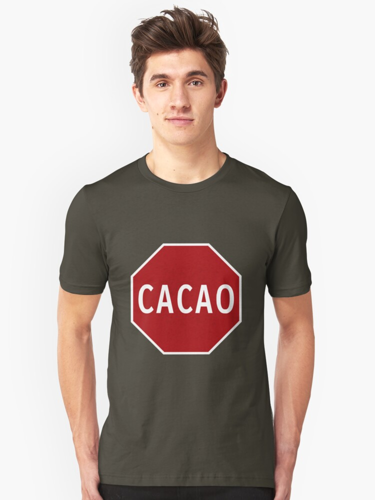 Cacao! Unisex T-Shirt Front