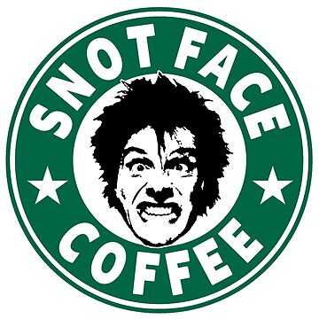 Snot Face Coffee by Immortal-Images