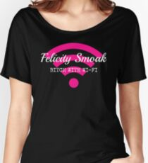 Felicity Smoak - Bitch With Wi-Fi - White Text Version Women's Relaxed Fit T-Shirt