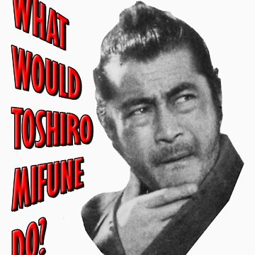 Toshiro Mifune by LaceratingLance
