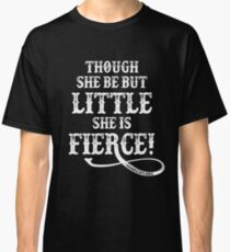 Shakespeare Quote Typography - Though She Be ... Classic T-Shirt