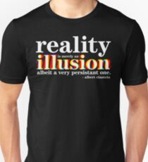 Einstein - Reality is merely an illusion T-Shirt