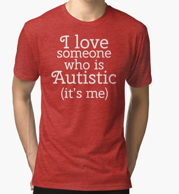 I love someone who is Autistic (its me) by Amythest Schaber