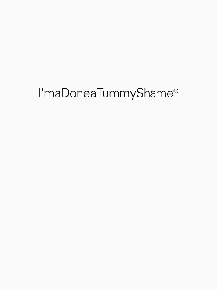 I'maDoneaTummyShame© by TheLastEdition