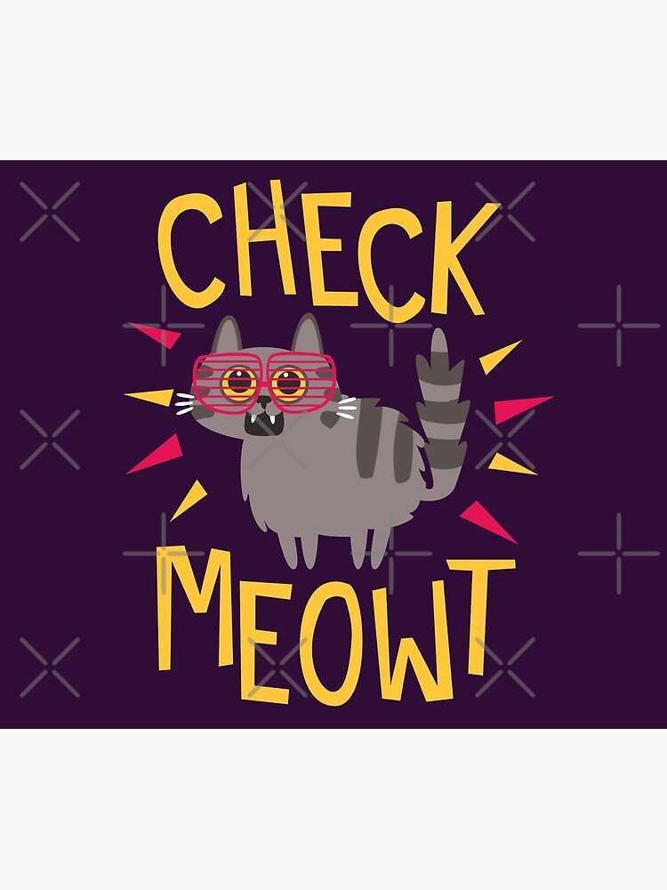 Check Meowt by jaffajam