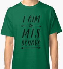 Aim To Misbehave | White Classic T-Shirt