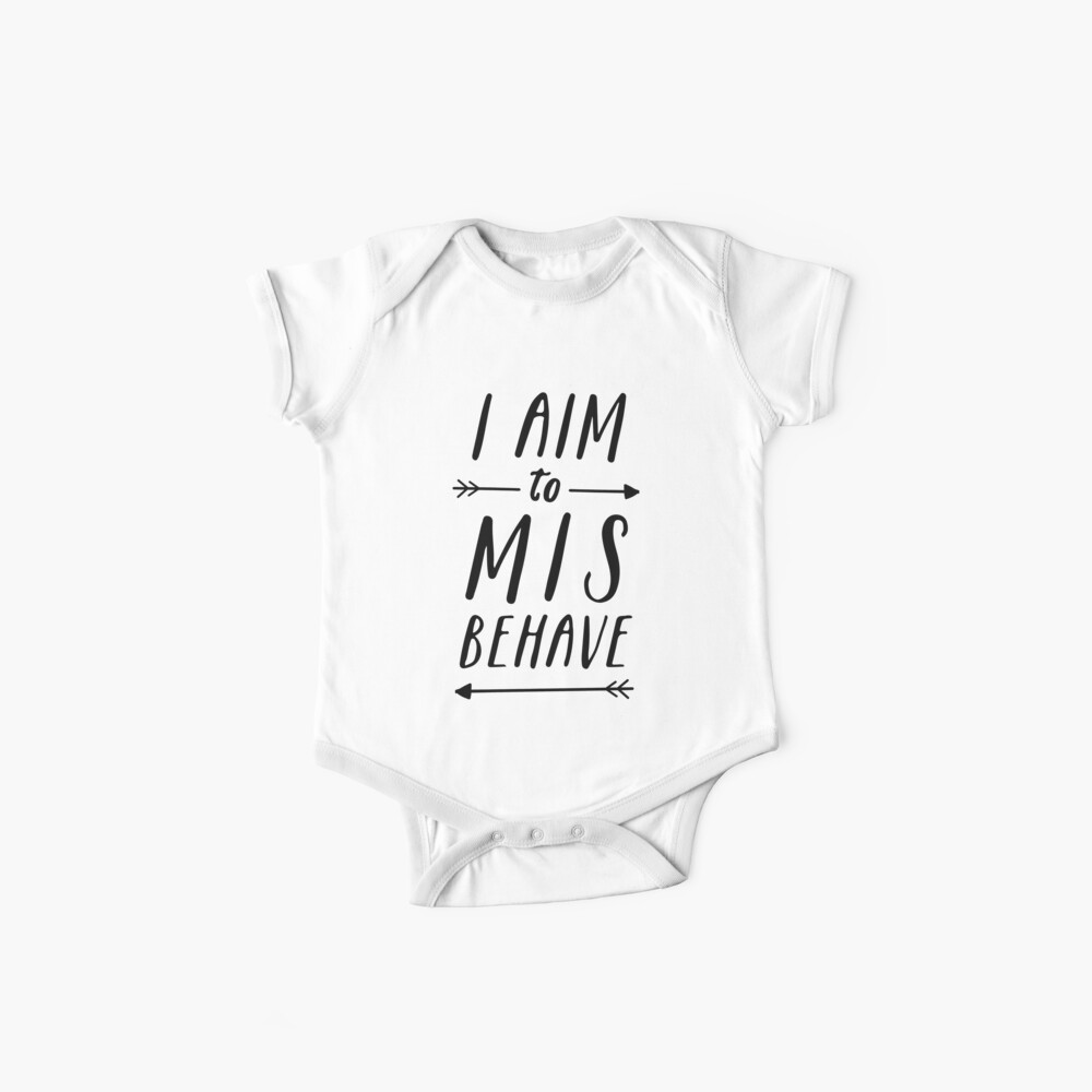 Aim To Misbehave   White Baby One-Pieces