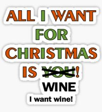 All I Want for Christmas is Wine Sticker