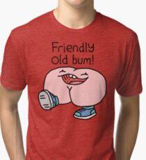 "Willy Bum Bum - ""Friendly Old Bum!"" Tri-blend T-Shirt"