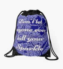 Don't let anyone ever dull your sparkle blue Drawstring Bag