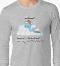 Too busy being awesome Long Sleeve T-Shirt