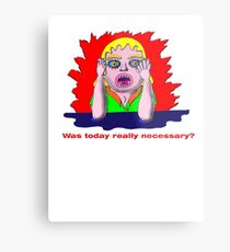 Was today really necessary? Metal Print