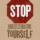 Stop Underestimating Yourself by Jen Dixon