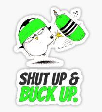 Shut Up & Buck Up! v.1 Sticker