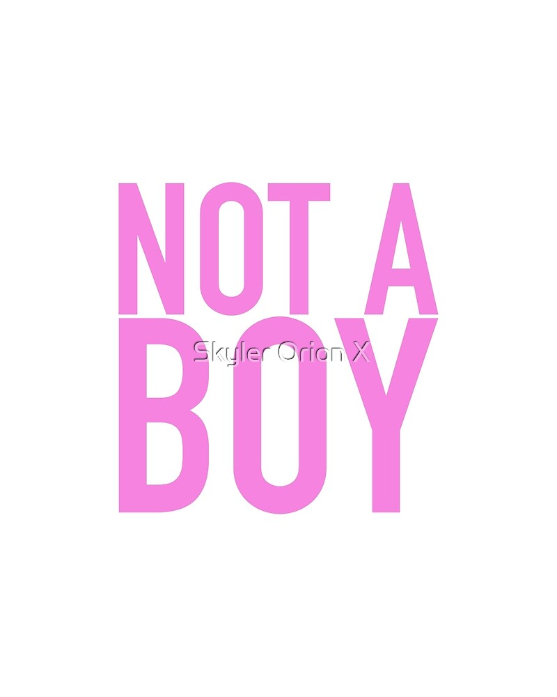 Not a Boy by Skyler Ray