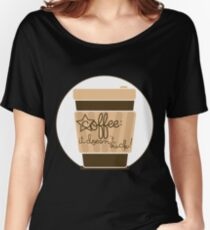 Coffee: It doesn't suck! Women's Relaxed Fit T-Shirt