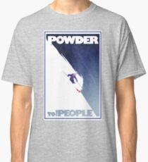 Pulver zu den Menschen Classic T-Shirt