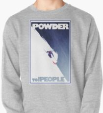 Powder to the People Pullover