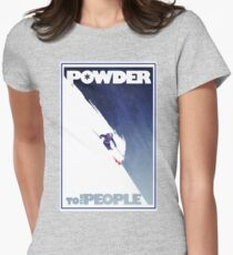 Pulver zu den Menschen Tailliertes T-Shirt für Frauen