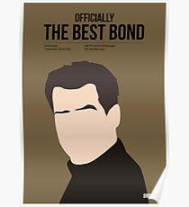 Officially the best bond - Brosnan! Poster