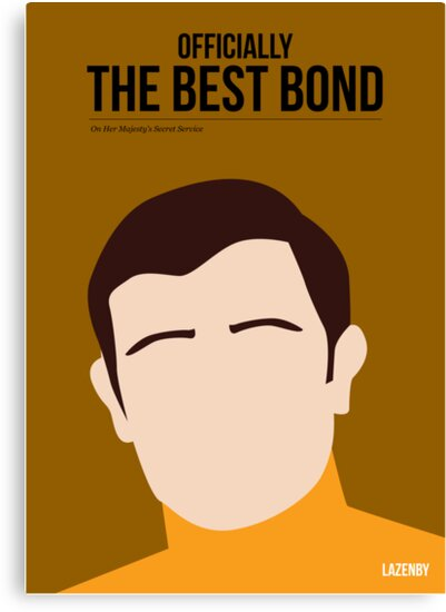 Officially the best bond - Lazenby! by Stephen Wildish