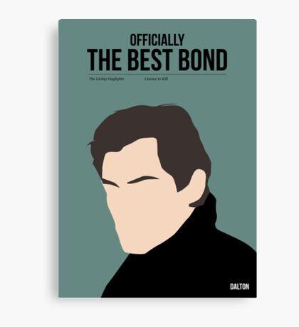 Officially the best bond - Dalton! Canvas Print