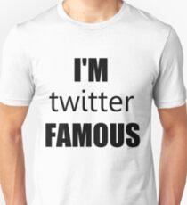 I'm Twitter Famous T-Shirt