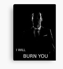 Moriarty Wants to Burn YOU Canvas Print