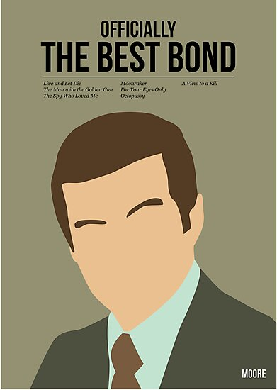 Officially the best bond - Moore! by Stephen Wildish