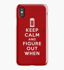 Keep Calm and Figure Out When iPhone Case/Skin