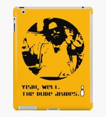 The Dude Abides. iPad Case/Skin